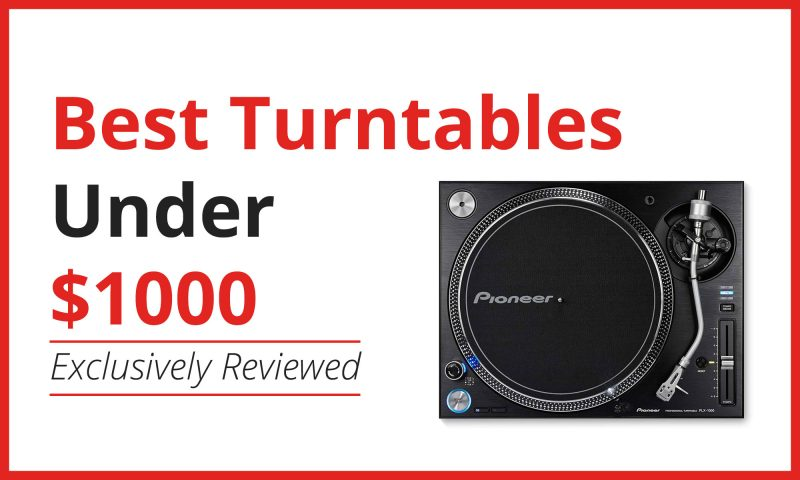 Turntables Below $1000